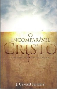 O INCOMPARÁVEL CRISTO