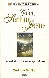 VEM, SENHOR JESUS