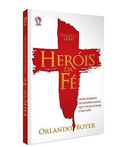 Heróis da Fé - Orlando S. Boyer