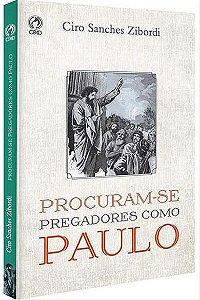 Procuram-se Pregadores como Paulo - CPAD