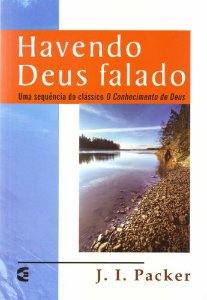 Havendo Deus Falado - J. I. Packer