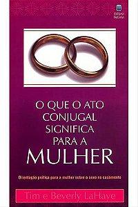 O que o Ato Conjugal Significa Para a Mulher