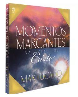 MOMENTOS MARCANTES NA VIDA DE CRISTO