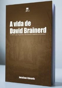 A VIDA DE DAVID BRAINERD | JONATHAN EDWARDS