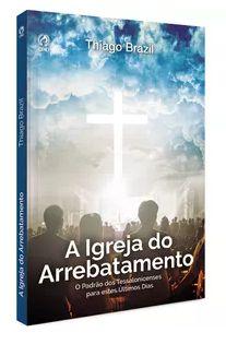 A IGREJA DO ARREBATAMENTO - LIVRO DE APOIO DO 2º TR. JOVENS 2018