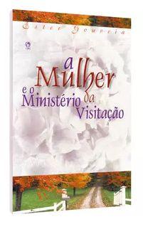 A MULHER E O MINISTÉRIO DA VISITAÇÃO