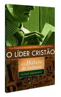 O LÍDER CRISTÃO E O HÁBITO DE LEITURA