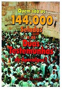 Quem são os 144.000 Selados e as Duas Testemunhas do Apocalipse?