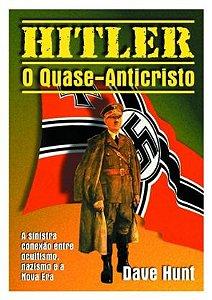 Hitler, o Quase-Anticristo