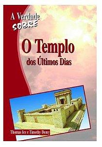 A Verdade Sobre o Templo dos Últimos Dias
