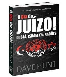 O Dia do Juízo! - O Islã, Israel e as Nações