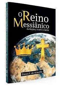 O Reino Messiânico - As Nações, Israel e a Igreja