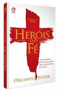 Heróis da Fé Capa Dura- Edição de Luxo