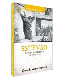 ESTÊVÃO: O PRIMEIRO APOLOGISTA DO EVANGELHO