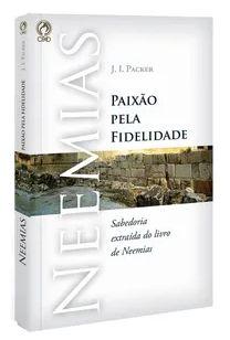 NEEMIAS - PAIXÃO PELA FIDELIDADE