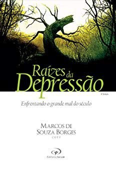 RAÍZES DA DEPRESSÃO - MARCOS DE SOUZA BORGES