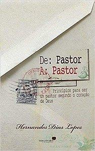 DE PASTOR A PASTOR - HERNANDES DIAS LOPES