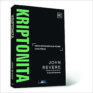 KRIPTONITA - JOHN BEVERE