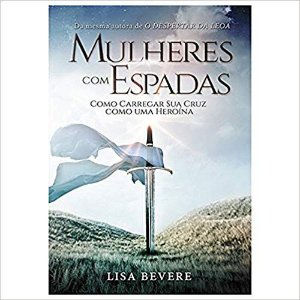 MULHERES COM ESPADAS - LISA BEVERE