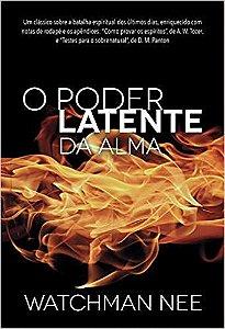 O PODER LATENTE DA ALMA - MINISTÉRIO PÃO DIÁRIO