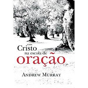 COM CRISTO NA ESCOLA DE ORAÇÃO - MINISTÉRIO PÃO DIÁRIO