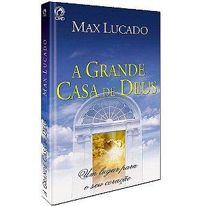 A GRANDE CASA DE DEUS - Max Lucado