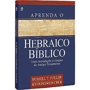 APRENDA O HEBRAICO BÍBLICO - CAPA DURA