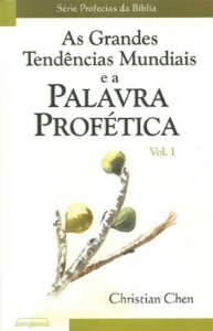 AS GRANDES TENDÊNCIAS MUNDIAIS E A PALAVRA PROFÉTICA - CHRISTIAN CHEN