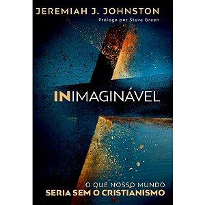 Inimaginável | Jeremiah J. Johnston