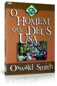 Livro O Homem Que Deus Usa / Oswald Smith