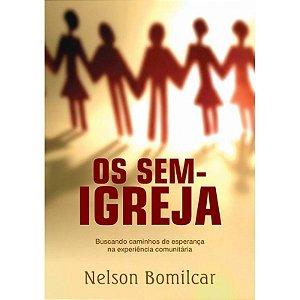 Os Sem-Igreja - Nelson Bomilcar