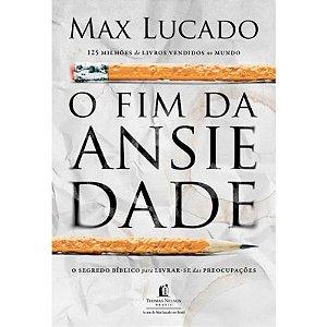 FIM DA ANSIEDADE - MAX LUCADO