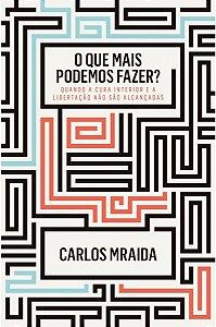 O Que Mais Podemos Fazer? - Carlos Mraida