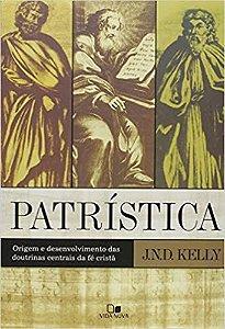 Patrística: Origem e desenvolvimento das doutrinas centrais da fé cristã