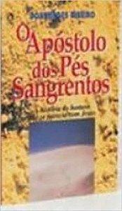 O Apostolo dos Pés Sangrentos