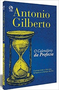 O Calendário Da Profecia - Antonio Gilberto