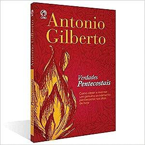 Verdades Pentecostais - Antonio Gilberto