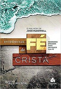 Evidências da fé cristã: Resposta eficazes para defender sua fé