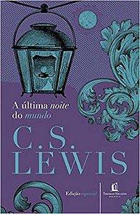 A Ultima Noite Do Mundo Lewis, C.S.