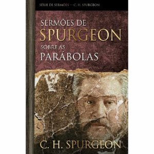SERMOES DE SPURGEON SOBRE AS PARABOLAS