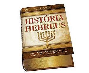 História dos Hebreus - Edição de Luxo
