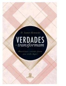 Verdades Que Transformam - D. James Kennedy