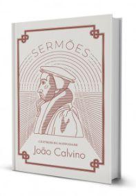 Sermões | Sobre Eleições e Reprovação | João Calvino