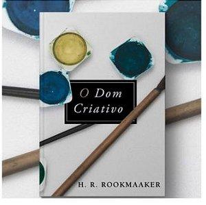 O Dom Criativo - H. R. Rookmaaker