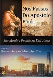 Nos Passos do Apóstolo Paulo - Seus Métodos e Pregação Nos Dias Atuais