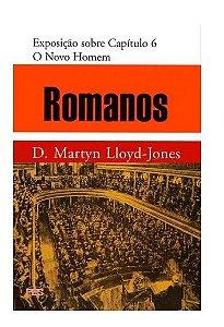 Romanos Vol 5 O Novo Homem D. Martyn Lloyd-Jones