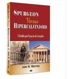 SPURGEON VERSUS HIPERCALVINISMO
