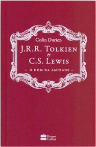 J. R. R. Tolkien e C. S. Lewis: O dom da Amizade (Português) Capa dura