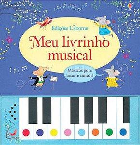 Meu Livrinho Musical: Musicas Para Tocar e Cantar! - Usborne