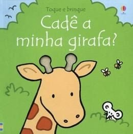 Cade A Minha Girafa? Toque E Brinque - Usborne